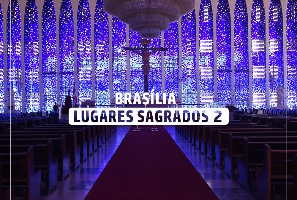 Cinco templos de Brasília para renovar corpo, mente e espiritualidade
